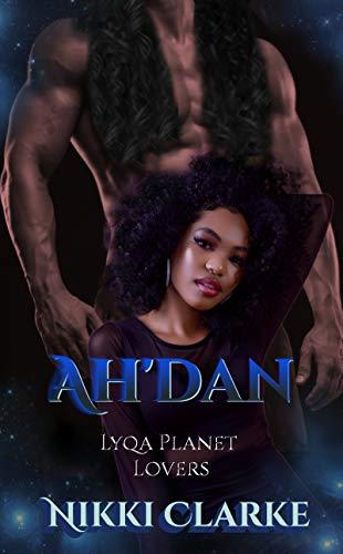 Ah'dan (Lyqa Planet Lovers Book 4)