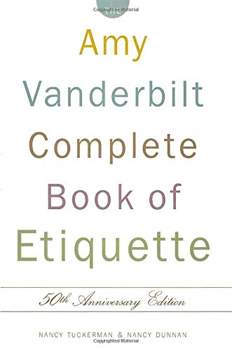 The Amy Vanderbilt Complete Book of Etiquette, 50th Anniversay Edition (Head Chefs Cool Tools)