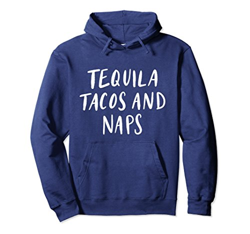 Unisex Tequila Tacos And Naps Hoodie Funny Gift Women's Mom Mama Medium Navy