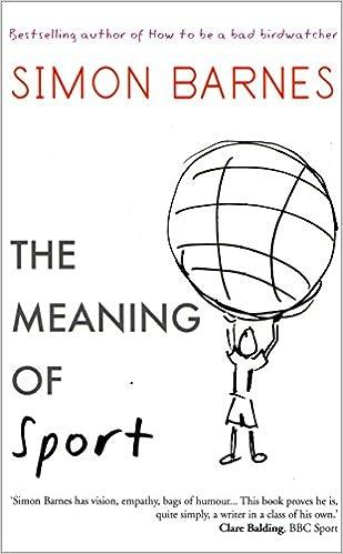 The Meaning Of Sport Simon Barnes 9781904977452 Amazoncom Books