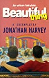 Beautiful Thing, Jonathan Harvey, 0413705706