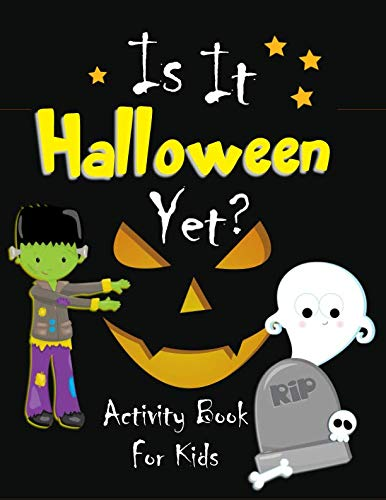 Is It Halloween Yet?: Activity Book For Kids with coloring pages, puzzles, mazes, writing and drawing prompts, Halloween costume design templates and more (Halloween Activities For Kids)]()