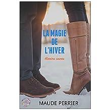 La magie de l'hiver: Histoire courte (French Edition)