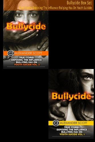 Bullycide Box Set: True Stories Exposing The Influence Bullying Has On Youth Suicide pdf epub