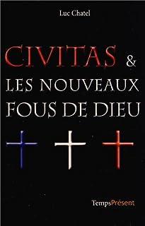 Civitas & les nouveaux fous de Dieu