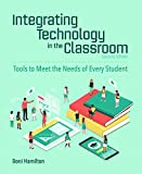 img - for Integrating Technology in the Classroom: Tools to Meet the Needs of Every Student book / textbook / text book