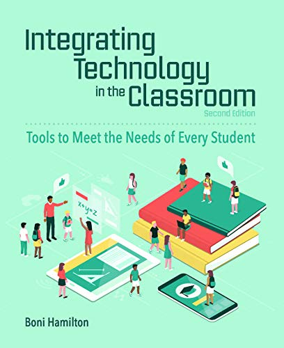 Integrating Technology in the Classroom: Tools to Meet the Needs of Every Student