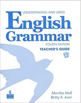 Understanding And Using English Grammar Teacher S Guide 4th Edition