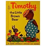 img - for Timothy, the little brown bear (Start-right elf books) book / textbook / text book