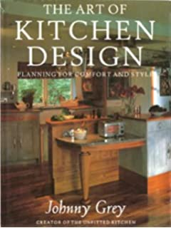 design my kitchen the art of kitchen design planning for comfort and style culture reinventing johnny grey