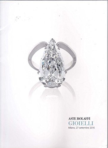 Read Online ASTE Bolaffi AUCTION CATALOUGE 27 SEP. 2016 GIOILLI pdf