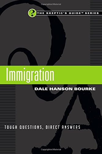 Immigration: Tough Questions, Direct Answers (The Skeptic's Guide)