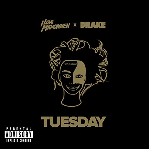 Tuesday (feat. Drake) [Explicit]