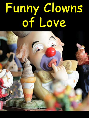 - Funny Clowns of Love Music Video