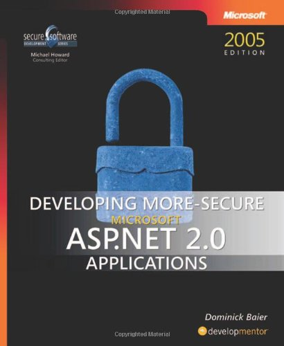 Developing More-Secure Microsoft ASP.NET 2.0 Applications (Developer Reference)