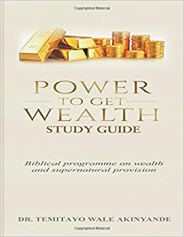 Power to get wealth study guide: Biblical programme on ...