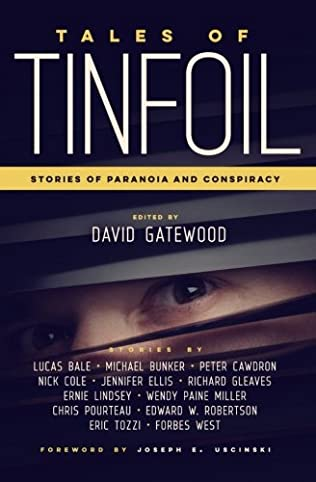 book cover of Tales of Tinfoil: Stories of Paranoia and Conspiracy