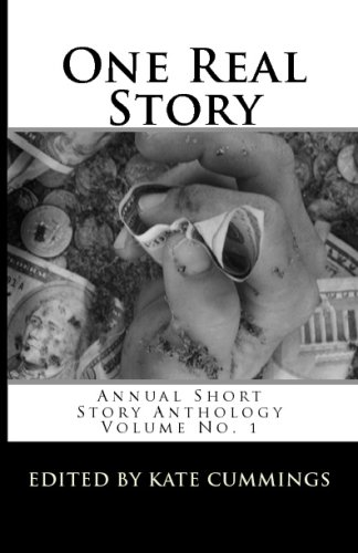 One Real Story: Annual Short Stories Anthology