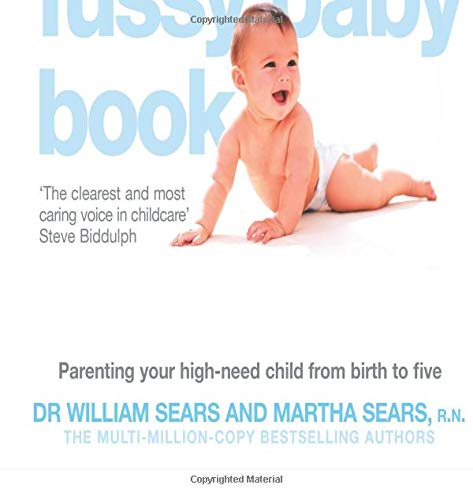 176b9059 The Fussy Baby Book: Amazon.co.uk: William Sears: 9780007332144: Books