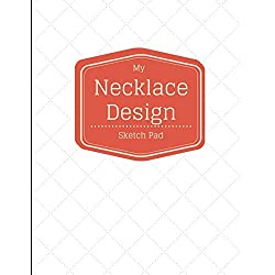 My Necklace Design Sketch Pad: 8.5x11 Notebook Journal Drawing Sketchbook for Jewelry and Beading Designers