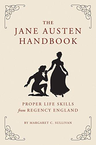 The Jane Austen Handbook: Proper Life Skills from Regency -