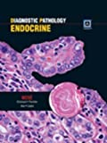 Diagnostic Pathology: Endocrine annotated Edition by Vania Nose, Sylvia L. Asa, Lori A. Erickson, Beatriz S. Lope published by Amirsys, Inc (2012)