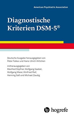 diagnostische-kriterien-dsm-5-deutsche-ausgabe-herausgegeben-von-peter-falkai-und-hans-ulrich-wittchen-mitherausgegeben-von-manfred-dpfner-winfried-rief-henning-sass-und-michael-zaudig