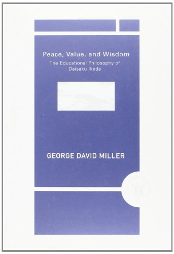 Peace, Value, and Wisdom: The Educational Philosophy of Daisaku Ikeda (Value Inquiry Book Series 122) (Daisaku Ikeda Stu