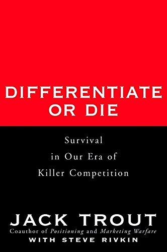 Differentiate or Die: Survival in Our Era of Killer Competition ebook