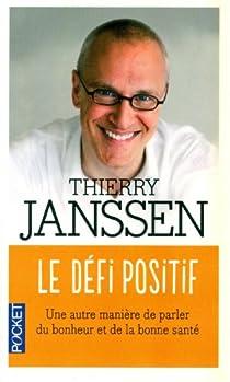 Le défi positif : Une autre manière de parler du bonheur et de la bonne santé par Janssen