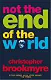Not the End of the World, Christopher Brookmyre, 0871137879