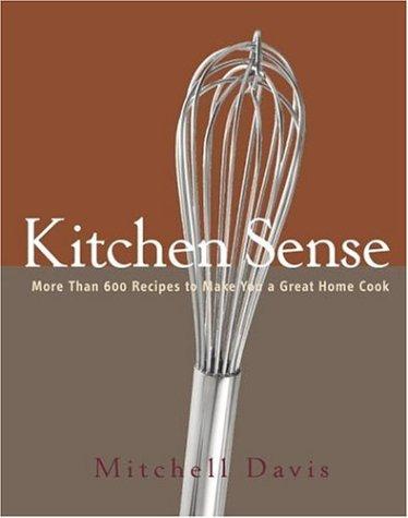 Kitchen Sense: More than 600 Recipes to Make You a Great Home Cook pdf epub