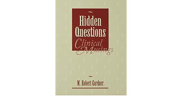 Hidden Questions, Clinical Musings