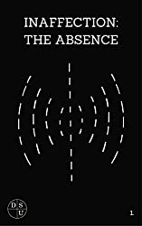 Inaffection: The Absence: A Screenplay (The DSU Book 1)