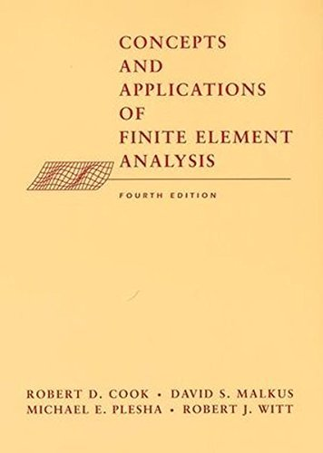 Concepts and Applications of Finite Element Analysis, 4th Edition by Robert D. Cook (2001-10-17)
