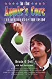 At the Apple's Core: The Beatles from the Inside: Life with the 34;Beatles34, 1964-70: Life with the Beatles, 1964-70