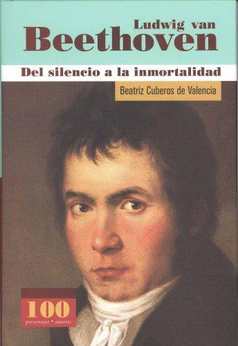 Descargar Libro Ludwig Van Beethoven: Del Silencio A La Inmortalidad / Since Silence To Immortality Beatriz Cuberos De Valencia