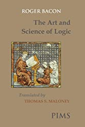 The Art and Science of Logic (Mediaeval Sources in Translation)