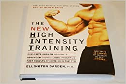 The NEW High Intensity Training : HIT : The Best Muscle-Building System You've Ever Tried by PH.D. Ellington Darden (2004-11-06)
