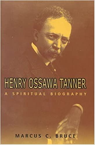 Henry Ossawa Tanner: A Spiritual Biography (Lives &