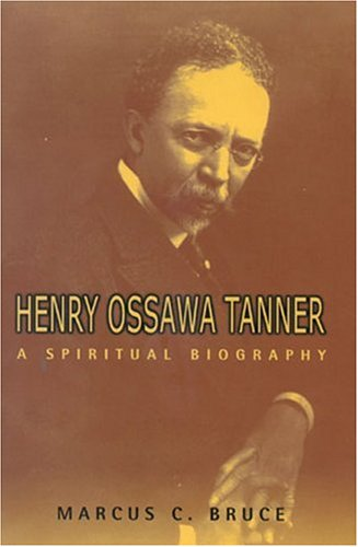 henry-ossawa-tanner-a-spiritual-biography-lives-legacies