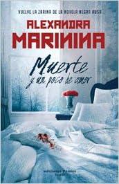 Resultado de imagen de muerte y un poco de amor alexandra marinina amazon