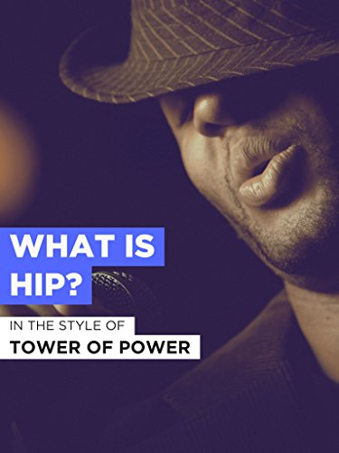 What Is Hip? in the Style of'Tower of Power'