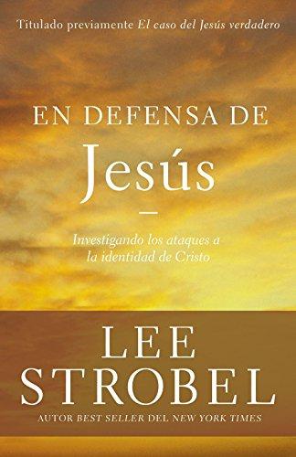 En defensa de Jesús: Investigando los ataques sobre la identidad de Cristo (Case for ...) (Spanish - Las In Malls Cruces