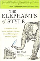 Bill Walsh: The Elephants of Style : A Trunkload of Tips on the Big Issues and Gray Areas of Contemporary American English (Paperback); 2004 Edition Paperback