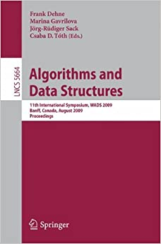 Book Algorithms and Data Structures: 11th International Symposium, WADS 2009, Banff, Canada, August 21-23, 2009. Proceedings (Lecture Notes in Computer Science)
