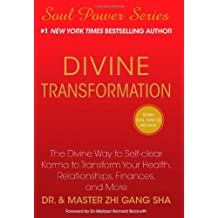 Divine Transformation: The Divine Way to Self-clear Karma to Transform Your Health, Relationships, Finances, and More (Soul Power) by Zhi Gang Sha Dr. (2010-09-21)