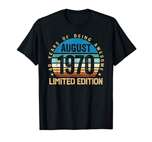 49th Birthday Gifts Born August 1970 Limited Edition T Shirt