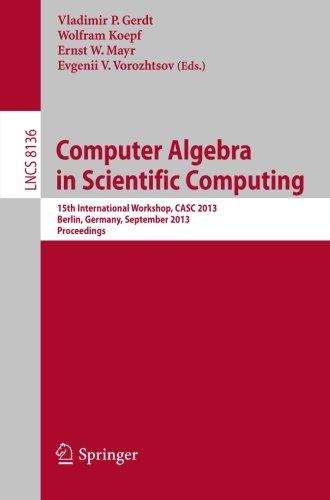 Computer Algebra in Scientific Computing: 15th International Workshop, CASC 2013, Berlin, Germany, September 9-13, 2013,