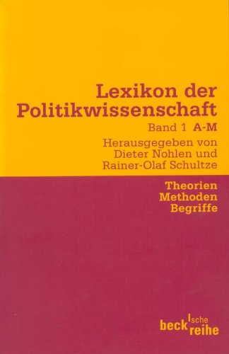 Lexikon der Politikwissenschaft Bd. 1. A - M. Theorie, Methoden, Begriffe